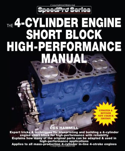 The 4-Cylinder Engine Short Block High-Performance Manual: Updated and Revised New Colour Edition (Speed Pro)