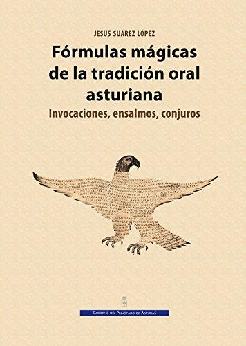 Fórmulas Mágicas De La Tradición Oral Asturiana ((Museología y Patrimonio cultural))