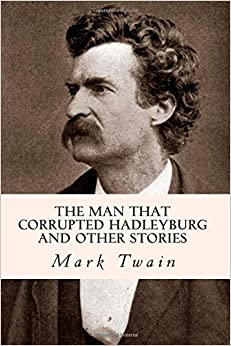 mark twain s the man who corrupted Definition of the man that corrupted hadleyburg by mark twain, 1900 – our online dictionary has the man that corrupted hadleyburg by mark twain, 1900 information from reference guide to short fiction dictionary.