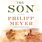 The Son (       UNABRIDGED) by Philipp Meyer Narrated by Will Patton, Kate Mulgrew, Scott Shepherd, Clifton Collins Jr.