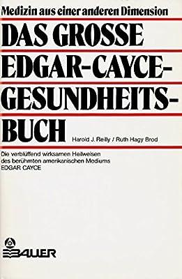 Das große Edgar Cayce - Gesundheitsbuch