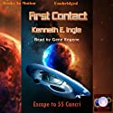 First Contact: Escape to 55 Cancri (       UNABRIDGED) by Kenneth E. Ingle Narrated by Gene Eugene