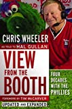 View from the Booth: Four Decades With the Phillies, Updated and Expanded (1933822627) by Chris Wheeler