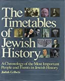 The Timetables of Jewish History: A Chronology of the Most Important People and Events in Jewish History