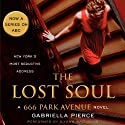 The Lost Soul: A 666 Park Avenue Novel, Book 3 (       UNABRIDGED) by Gabriella Pierce Narrated by Ilyana Kadushin