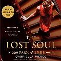 The Lost Soul: A 666 Park Avenue Novel, Book 3 (       UNABRIDGED) by Gabriella Pierce Narrated by Ilyana Kadushin