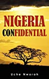 Uche Nworah Nigeria Confidential: A Blogger's musings about his country