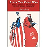 After The Cold War: The Collapse Of Communism And Its Impact On Europeby History Today