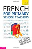 Angela McLachlan French for Primary School Teachers Pack: Teach Yourself