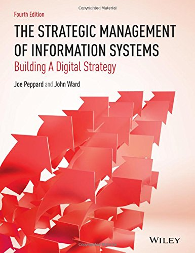 strategic management of information systems The balanced scorecard: a foundation for the strategic management of information systems.