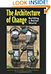 The Architecture of Change: Building...