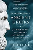 img - for Introducing the Ancient Greeks: From Bronze Age Seafarers to Navigators of the Western Mind book / textbook / text book