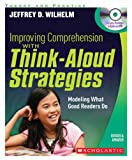 img - for Improving Comprehension with Think Aloud Strategies (Second Edition): Modeling What Good Readers Do book / textbook / text book