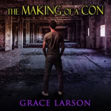 The Making of a Con Audiobook by Grace Larson Narrated by James Babson