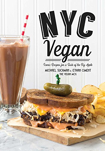 NYC Vegan: Iconic Recipes for a Taste of the Big Apple by Michael Suchman, Ethan Ciment