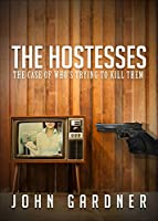 The Hostesses: The Case Of Who's Trying To Kill Them.