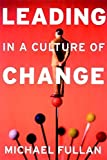 img - for Leading in a Culture of Change by Michael Fullan (2001-06-20) book / textbook / text book