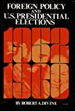 img - for Foreign Policy and U.S. Presidential Elections: 1952-1960 (Focuses on How Foreign Policy Shapes the Political Process) book / textbook / text book