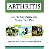 Arthritis: How to Stay Active and Relieve Your Painby Barbara Stokes