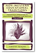 Non-Western Educational Traditions: Indigenous Approaches to Educational Thought and Practice (Sociocultural, Political, and Historical Studies in Education)