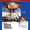 The Modern Scholar: Cold War: On the Brink of Apocalypse  by Professor David Painter