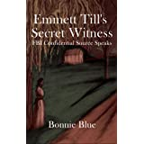Emmett Till's Secret Witness: FBI Confidential Source Speaks