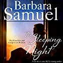 The Sleeping Night (       UNABRIDGED) by Barbara Samuel Narrated by Natalie Gray
