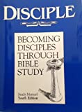 img - for Disciple Becoming Desciples Through Bible Study (Study Manual, Youth Edition) book / textbook / text book