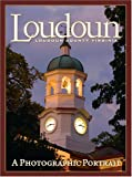 img - for Loudoun County, Virginia -- A Photographic Portrait book / textbook / text book