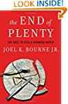 The End of Plenty: The Race to Feed a...