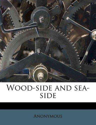 Wood-side and sea-side