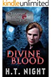 Divine Blood (Vampire Love Story Book 6)