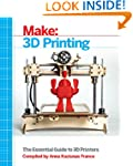 Make: 3D Printing: The Essential Guid...
