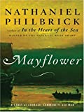 Mayflower: A Story of Courage, Communtiy, and War (1594131864) by Philbrick, Nathaniel