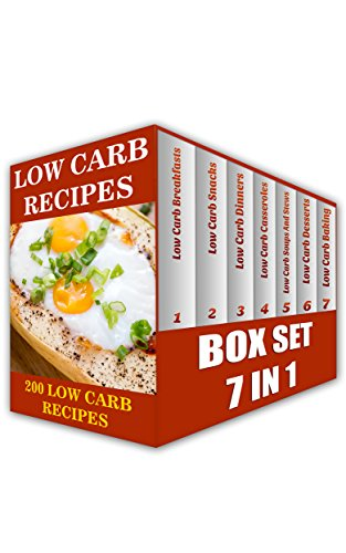 Low Carb Recipes BOX SET 7 IN 1: 200 Low Carb Recipes: (Low Carb, High Protein, Paleo Recipes, Gluten-Free Recipes, Low Carb High Fat Recipes, Weight Loss) ... Ketogenic Diet to Overcome Belly Fat) by Kelly Cazier