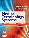 Medical Terminology Systems (Text Only): A Body Systems Approach