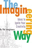 The Imagineering Way: Ideas to Ignite Your Creativity (0786856319) by Disney Book Group
