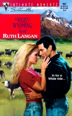 Wildes Of Wyoming -- Hazard (The Wildes of Wyoming) (Silhouette Intimate Moments), Ruth Langan