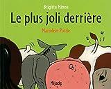 echange, troc Brigitte Minne, Marjolein Pottie - Le plus joli derrière