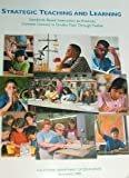 Strategic Teaching and Learning Standards-Based Instruction to Promote Content Literacy in Grades Four through Twelve