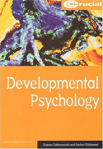Developmental Psychology (Crucial Study Texts for Psychology Degree Courses)