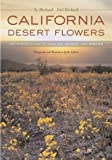 Search : California Desert Flowers: An Introduction to Families, Genera, and Species (Phyllis M. Faber Books)