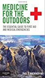 img - for Medicine for the Outdoors: The Essential Guide to First Aid and Medical Emergencies, 6e book / textbook / text book