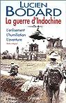 La guerre d'Indochine. L'enlisement, l'humiliation, l'aventure