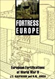 Fortress Europe: European Fortifications of World War II (1580970001) by J.E. Kaufmann