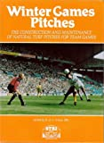 Winter Games Pitches: The Construction and Maintenance of Natural Turf Pitches for Team Games