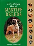 The Ultimate Book of Mastiff Breeds