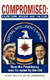 Compromised: Clinton, Bush and the CIA (1561712493) by Terry Reed