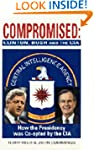 Compromised: Clinton, Bush, and the C...