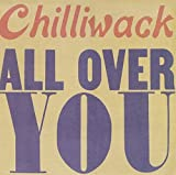 All Over You by Chilliwack (2009-04-28)